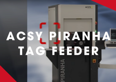 ACSYS – The PIRANHA Tag feeder from ACSYS