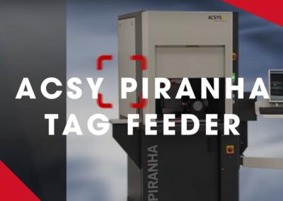 ACSYS – The PIRANHA Tag feeder from ACSYS