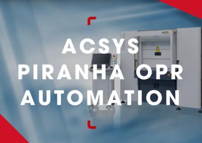 ACSYS – PIRANHA OPR – Automation