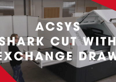 ACSYS – SHARK cut with exchange drawer for In-process handling