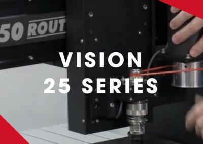 VISION – 25 Series