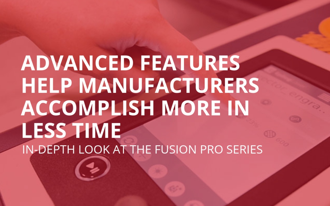 Epilog Fusion Pro Webinar: Discover all the features